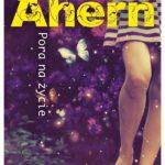 Pora na życie – Cecelia Ahern