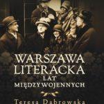 Warszawa literacka lat międzywojennych – Teresa Dąbrowska