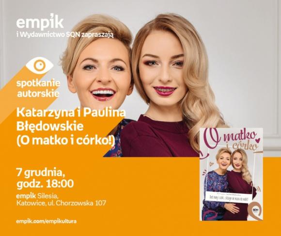 Błędowska Katarzyna, Błędowska Paulina (O matko i córko!) w Empiku Silesia